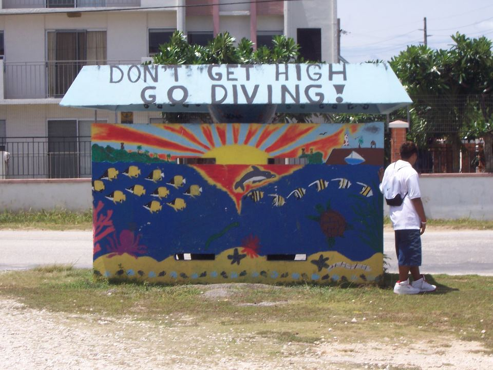 Don't Get High, GO DIVING! Bus Stop in Dededo